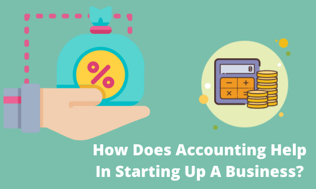 How Does Accounting Help In Starting Up A Business?