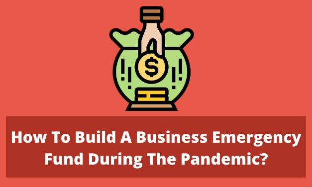 How To Build A Business Emergency Fund During The Pandemic