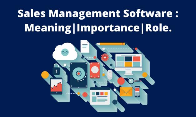 Sales Management Software : Meaning|Importance|Role