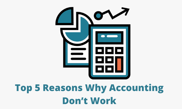 Top 5 Reasons Why Accounting Don't Work
