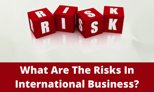 What Are The Risks In International Business