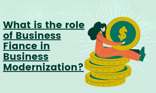 What Is The Role Of Business Finance In Business Modernization
