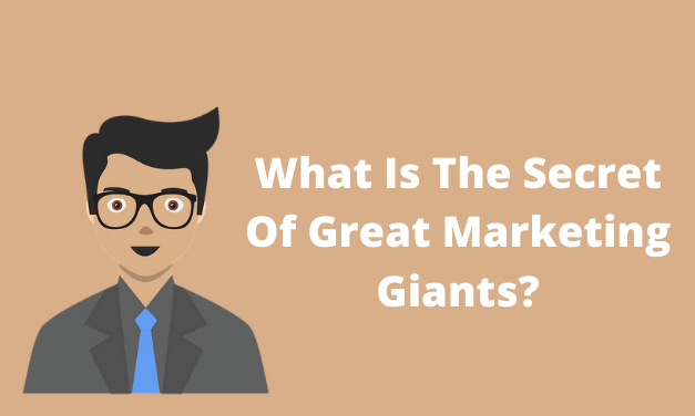 What Is The Secret Of Great Marketing Giants