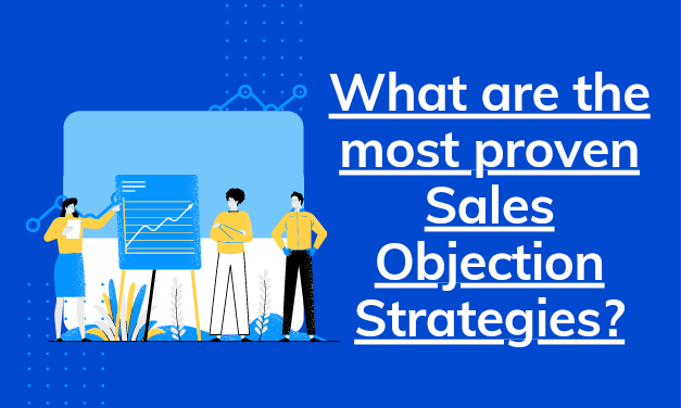 What Are The Most Proven Sales Objection Strategies