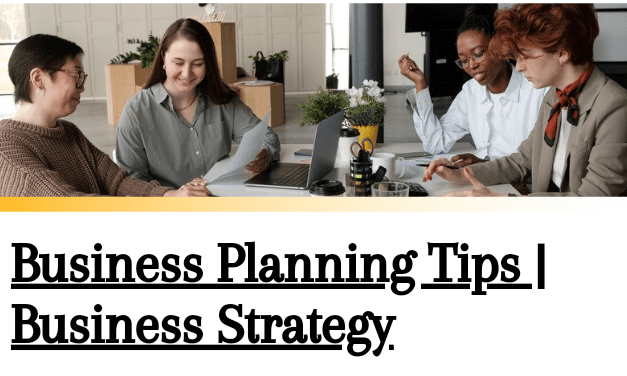 Business Planning Tips | Business Strategy