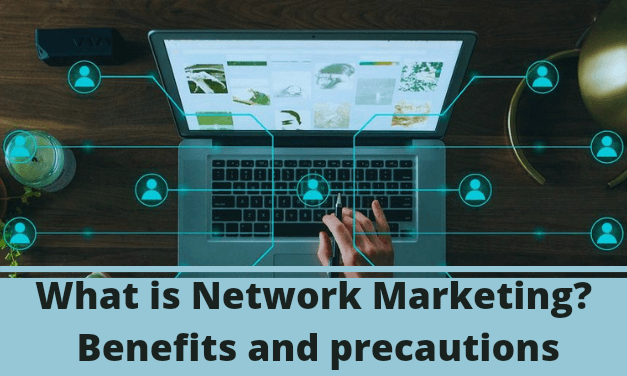 What is Network Marketing ? Benefit and precaution